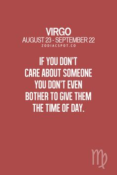 So true with a Virgo I know Virgo Sign, Zodiac Signs Virgo, Virgo Horoscope, Virgo And Libra, Astrology Signs, Horoscopes, Astrology Numerology, Zodiac Facts, Real Life Quotes