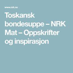 Toskansk bondesuppe – NRK Mat – Oppskrifter og inspirasjon