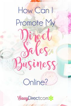 How can I promote my direct sales business online and get found. Direct Sales Marketing | Get found online
