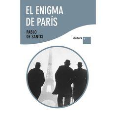 """""""El enigma de París"""" de Pablo de Santis"""