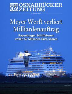Die Situation auf dem Schiffsbaumarkt hat sich verschlechtert. Die Papenburger Meyer Werft will deshalb im laufenden Jahr 50 Millionen Euro sparen. Weitere Infos im Titelthema unserer iPad-Ausgabe vom 15. Januar 2013.