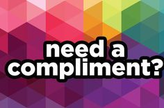 This One-Question Quiz Will Tell You A Compliment You Need To Hear