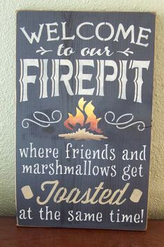 Large Size, Welcome To Our Firepit Where Friends and Marshmallows Get Toasted At the Same Time, Hand Stenciled Painted Wood Sign