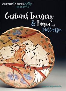 Gestural Imagery & Form with Mel Griffin | Ceramic Arts Daily