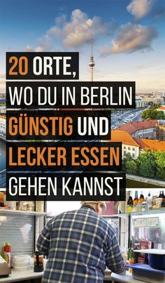 20 Orte, wo Du in Berlin günstig und lecker essen gehen kannst 20 places where you can goRead More places where you can go in Berlin cheap and delicious food""