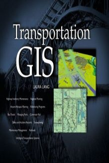 Transportation GIS  Includes 12 Case Studies, 978-1879102477, Laura Lang, ESRI Press