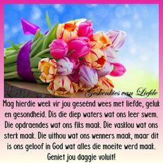 Nuwe week Lekker Dag, Bible Verses Quotes Inspirational, Goeie More, Good Morning Good Night, Afrikaans, Picture Quotes, Van, Sayings, Friends