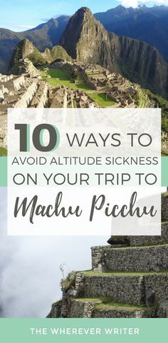 GOOD INFO: Altitude Sickness   Peru Travel   Cusco, Peru   Machu Picchu Peru