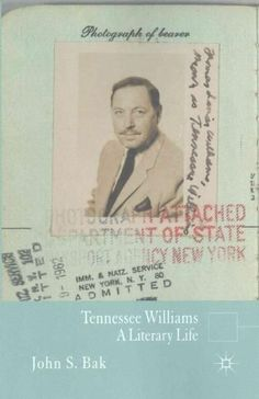 Tennessee Williams: A Literary Life