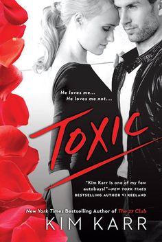 Nancy's Romance Reads: Excerpt Reveal: TOXIC by Kim Karr