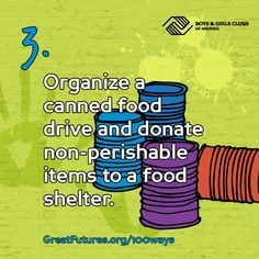 Organize a canned food drive and donate non-perishable items to a food shelter. People For People, Young People, Boys And Girls Club, Boy Or Girl, Canned Food Drive, Non Perishable Items, Spring Into Action, Saving Grace, Donate Now