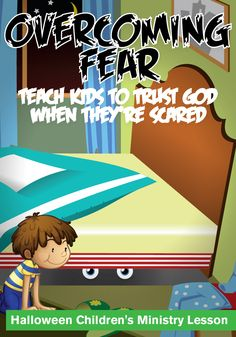 Overcoming Fear - Halloween Children's Ministry Lesson http://www.childrens-ministry-deals.com/products/halloween-lesson-for-kids-overcoming-fear