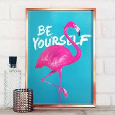 Flamingo Print - Be Yourself A4 Poster. Wall art for bedroom or living room. Motivational and inspirational motto. Birthday present