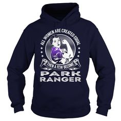 All Women are Created Equal Then a few Become Park Ranger Job Shirts #gift #ideas #Popular #Everything #Videos #Shop #Animals #pets #Architecture #Art #Cars #motorcycles #Celebrities #DIY #crafts #Design #Education #Entertainment #Food #drink #Gardening #Geek #Hair #beauty #Health #fitness #History #Holidays #events #Home decor #Humor #Illustrations #posters #Kids #parenting #Men #Outdoors #Photography #Products #Quotes #Science #nature #Sports #Tattoos #Technology #Travel #Weddings #Women