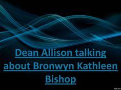 Dean allison talking_about_bronwyn_kathleen_bishop by Dean Allison via slideshare