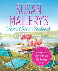 NYT bestselling author SUSAN MALLERY invites you to taste the local cuisine of her beloved fictional town and share in a year's worth of delicious seasonal recipes. #HarlequinBooks, #HarlequinMIRA, #Fool'sGold, #Recipes, #SusanMallery