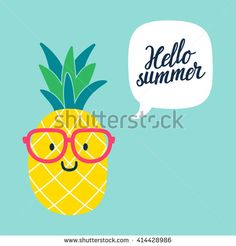 """Funny vector background with pineapple in glasses, speech bubble and hand written text """"Hello summer"""". Pineapple Clipart, Pineapple Drawing, Happy Spring, Hello Summer, Summer Pictures, Kids Prints, Vector Background, Hello Everyone, Dinosaurs"""