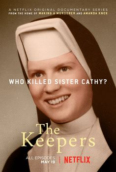 'The Keepers' (Netflix) Already hooked. Similar feeling documentary to 'Making A Murderer'