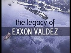 The Legacy Of Exxon Valdez     - FULL MOVIE FREE - George Anton -  Watch Free Full Movies Online: SUBSCRIBE to Anton Pictures Movie Channel: http://www.youtube.com/playlist?list=PLF435D6FFBD0302B3  Keep scrolling and REPIN your favorite film to watch later from BOARD: http://pinterest.com/antonpictures/watch-full-movies-for-free/       Exxon Valdez leaked more than 40 million litres of crude oil into Alaska's pristine waterways nineteen years ago. Today, oil is still polluting the shores an