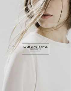 Lush Haul: Winter | see, love, covet #beauty #crueltyfree #lush