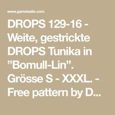 "DROPS 129-16 - Weite, gestrickte DROPS Tunika in ""Bomull-Lin"". Grösse S - XXXL. - Free pattern by DROPS Design"