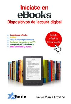 """Iníciate en eBooks, dispositivos de lectura digital"" ¡Mi primer libro comercial en solitario! ^^"
