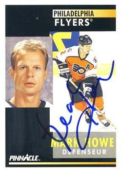 Mark Howe HOF Philadelphia Flyers Autographed 1991-1992 Pinnacle Card #297 SLSOA . $12.00. Philadelphia Flyers DefensemanMark HoweHockey Hall of Fame Hand Signed 1991-1992 PinnacleHockey Card # 297Howe Played For:Houston Aeros (WHA) 1973-1977New England Whalers (WHA) 1977-1979Hartford Whalers 1979-1982Philadelphia Flyers 1982-1992Detroit Red Wings 1992-1995.GREAT AUTHENTIC MARK HOWE HOCKEY COLLECTIBLE!!AUTOGRAPHS GUARANTEED AUTHENTIC BY SPORTS LOT, INC. WITH SPORTS LOT, INC ST...