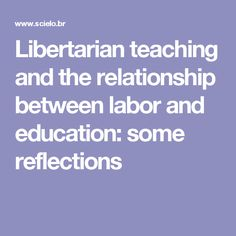 Libertarian teaching and the relationship between labor and education: some reflections