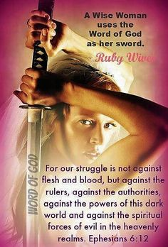 Ephesians 6:12 (NIV) - For our struggle is not against flesh and blood, but against the rulers, against the authorities, against the powers of this dark world and against the spiritual forces of evil in the heavenly realms.