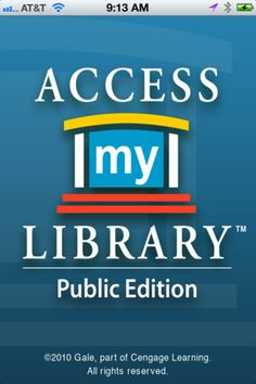 Access My Library is a free mobile app that allows library patrons to access numerous Gale databases and eBooks while on the go.  You can find tons of great information on numerous topics from quality resources ... Biography, Car Repair, Health & Wellness, Literature, Science, Kids InfoBits, Legal Forms and so much more.