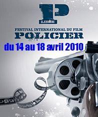 4ème édition Festival international du Film policier de Liège (Belgique) : 14-18/04/2010