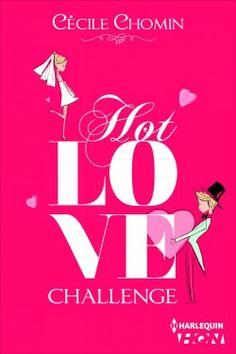 Découvrez Hot Love Challenge, de Cécile Chomin sur Booknode, la communauté du livre