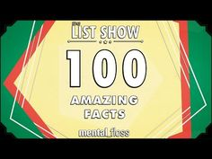 100 Amazing Facts Everyone Should Know | Mental Floss (John Green)