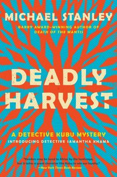 Deadly Harvest: A Detective Kubu Mystery (Book by Michael Stanley. Love this series and really enjoyed this book. Mystery Series, Mystery Thriller, Series 4, Witch Doctor, Book Nooks, Serial Killers, Book Authors, Detective, Harvest