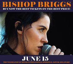 Bishop Briggs in Dover at The Woodlands of Dover International Speedway on June 15. More about this event here https://www.facebook.com/events/116012275625525/