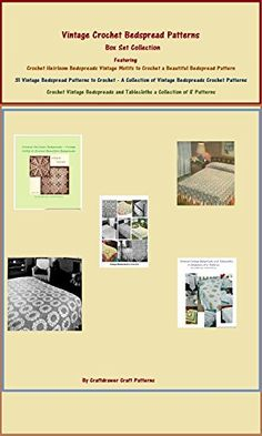 Vintage Crochet Bedspread Patterns - A Box Set Collection... Get several books in one Crochet patterns (Amazon Link)
