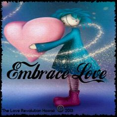 """Embrace Love.""  - The Love Revolution Hawaii"