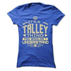 IT IS TALLEY THING AWESOME SHIRT - #green shirt #grey shirt. PURCHASE NOW => https://www.sunfrog.com/LifeStyle/IT-IS-TALLEY-THING-AWESOME-SHIRT-Ladies.html?68278