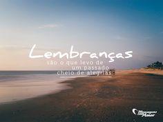 #mensagenscomamor #lembraças #alegrias #emoções