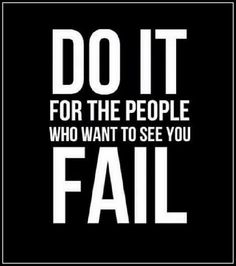Don't worry too much about what others think of you. There's always people who want to see you fail simply because they never succeeded.