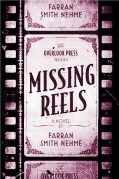 Missing Reels by Farran Smith Nehme