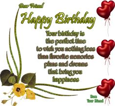 Here we are sharing Happy Birthday Messages to your needs. We have articles on Birthday topics like Happy Birthday SMS, Birthday Messages, Bday Wishes Image Happy Birthday Sister Poems, Birthday Poem For Friend, Happy Birthday Sms, Birthday Words, Happy Birthday Wallpaper, Best Birthday Wishes, Happy Birthday Pictures, Birthday Images, Birthday Greetings