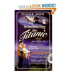Remembering the Titanic by Diane Hoh (sequel to: Titanic: The Long Night)