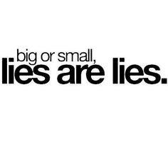 I hate a liar, especially a jealous one that lies on purpose to manipulate and cause trouble.