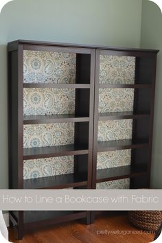 Fabric Lined Bookcases: good idea for wooden bookcases you don't want to paint because the wood is too nice.