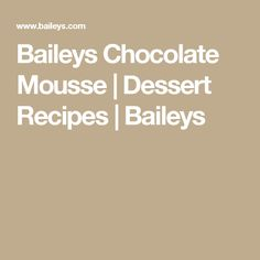 Baileys Chocolate Mousse | Dessert Recipes | Baileys
