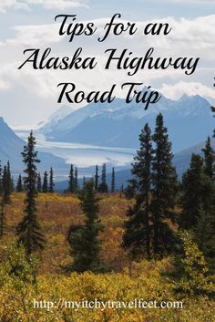 Read our tips for traveling on an Alaska Highway Road Trip. It's the adventure of a lifetime!