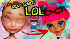 КАК СДЕЛАТЬ ООАК на куклу ЛОЛ Короче говоря, Конкурс Как сделать ООАК на...