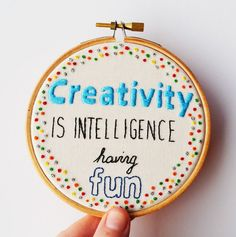 Creativity Inspirational Quote Hand Embroidery 4 inch Hoop Wall Art