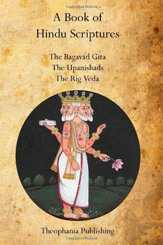 A Book of Hindu Scriptures: The Bagavad Gita,  The Upanishads, The Rig - Veda by William Q. Judge http://www.amazon.com/dp/1770831908/ref=cm_sw_r_pi_dp_WhrPtb11F519F90D